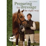 Preparing for Dressage the Right Way: The Correct Training