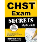 CHST Exam Secrets Study Guide: CHST Test Review for the Con