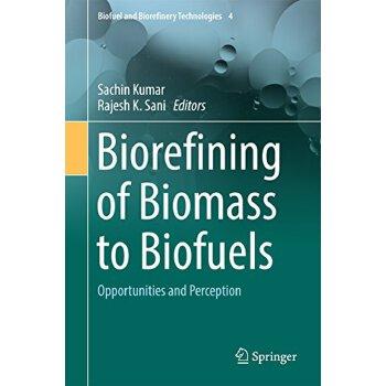 【预订】Biorefining of Biomass to Biofuels: Opportunities and Perce... 9783319676777 美国库房发货,通常付款后3-5周到货!