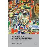 【预订】Art Education Beyond the Classroom: Pondering the Outsi