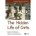 【预订】The Hidden Life of Girls: Games of Stance, Status, and