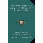 【预订】Opportunities for Women in Domestic Science (1916) 9781