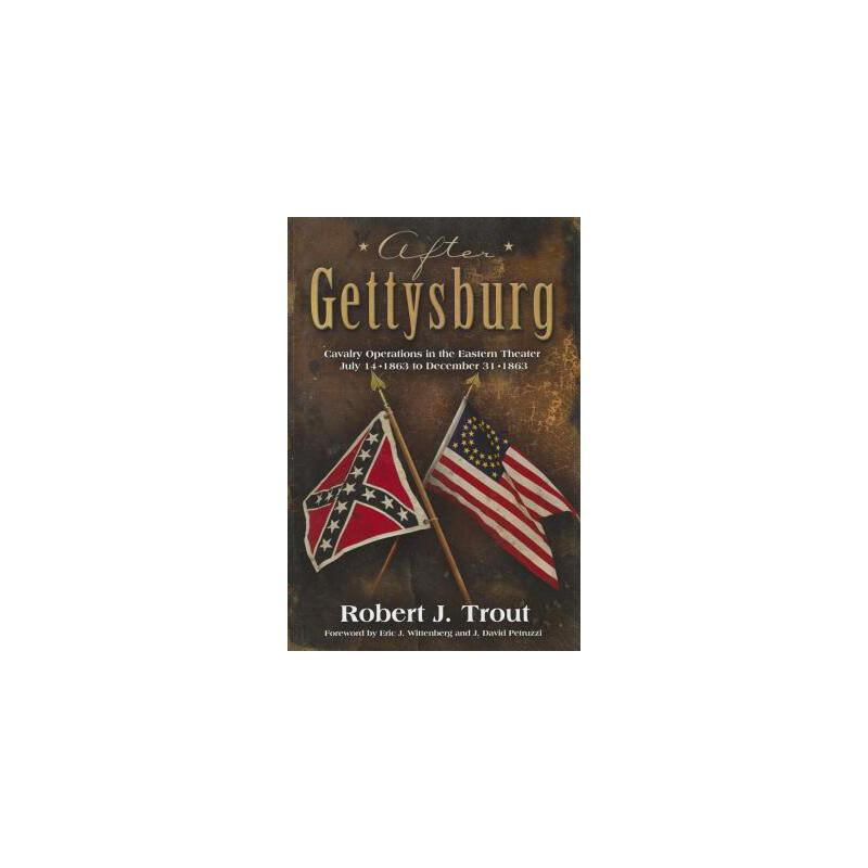 【预订】After Gettysburg: Cavalry Operations in the Eastern Theater July 14, 1863 to De... 美国库房发货,通常付款后3-5周到货!