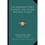 【预订】Jim Marshall's New Pianner; And Other Western Stories 9