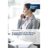 【预订】An Evaluation of the Working of Mallabhum Gramin Bank