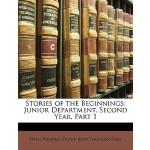 【预订】Stories of the Beginnings: Junior Department, Second Ye