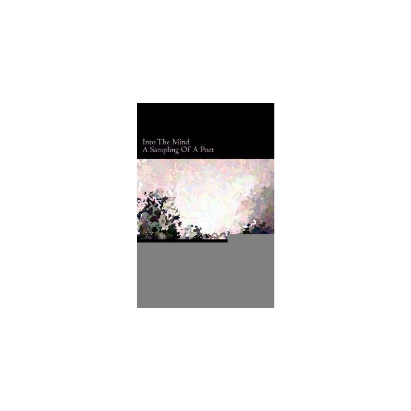 【预订】Into the Mind: A Sampling of a Poet 美国库房发货,通常付款后3-5周到货!