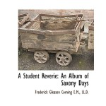 【预订】A Student Reverie: An Album of Saxony Days 978111541742