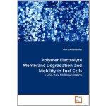 Polymer Electrolyte Membrane Degradation and Mobility in Fu