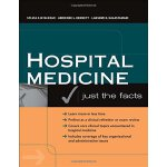 Hospital Medicine: Just The Facts [ISBN: 978-0071463959]