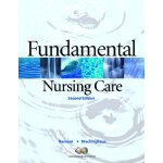Fundamental Nursing Care (2nd Edition) [ISBN: 978-013224432