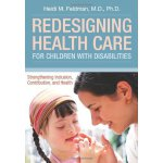 Redesigning Health Care for Children with Disabilities: Str