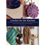 Crochet for the Kitchen: Over 50 Patterns for Placemats, Po