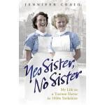【预订】Yes Sister, No Sister: My Life as a Trainee Nurse in 19