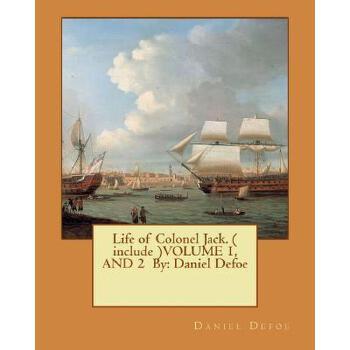 【预订】Life of Colonel Jack. ( Include )Volume 1, and 2 by: Daniel Defoe 预订商品,需要1-3个月发货,非质量问题不接受退换货。