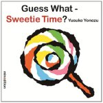 Guess What? Sweetie Time ISBN:9789881512697