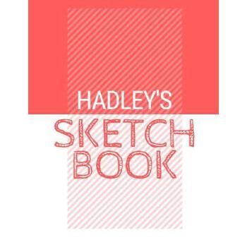 【预订】Hadley's Sketchbook: Personalized red sketchbook with name: 120 Pages 预订商品,需要1-3个月发货,非质量问题不接受退换货。