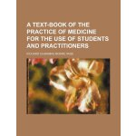 A text-book of the practice of medicine for the use of stud