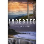 Indebted [ISBN: 978-1481857192]