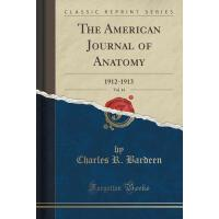 【预订】The American Journal of Anatomy, Vol. 14: 1912-1913 (Cl