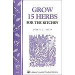 Grow 15 Herbs for the Kitchen: Storey's Country Wisdom Bull