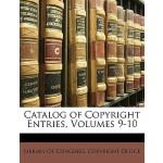 【预订】Catalog of Copyright Entries, Volumes 9-10 978117475339