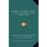【预订】Merry Animal Tales: A Book of Old Fables in New Dresses