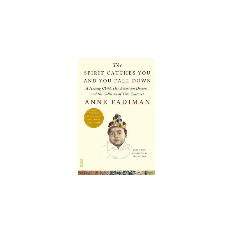 【预订】The Spirit Catches You and You Fall Down  A Hmong Child, Her American Doctors, and the Collision of Two Cultures 预订商品,需要1-3个月发货,非质量问题不接受退换货。
