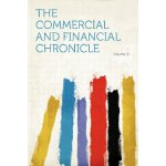The Commercial and Financial Chronicle Volume 16 [ISBN: 978