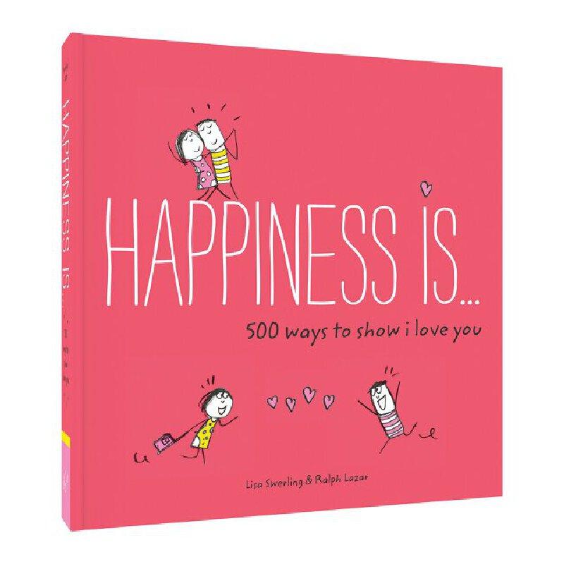 【现货】英文原版 幸福是…系列治愈漫画 我爱你的500种方式 Happiness Is . . . 500 Ways to Show I Love You 情人节礼品书 表白书 画风略魔性 但胜在暖心和细节哟  恋爱无小事  国营进口!品质保证!