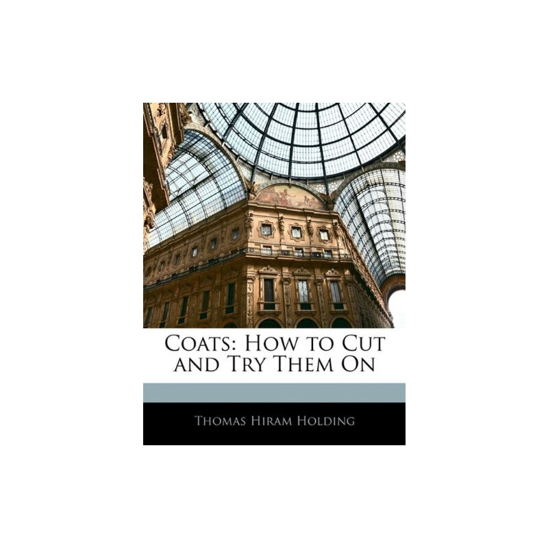 Coats: How to Cut and Try Them On [ISBN: 978-1141407590] 美国发货无法退货,约五到八周到货
