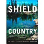 Shield Country: The Life and Times of the Oldest Piece of t