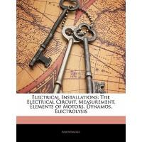 【预订】Electrical Installations: The Electrical Circuit, Measur