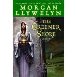 【预订】The Greener Shore: A Novel of the Druids of Hibernia
