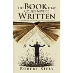 【预订】The Book That Could Not Be Written: 20 Years Experience
