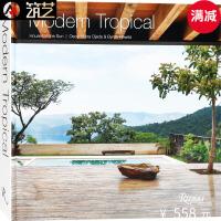 MODERN TROPICAL热带地区现代创意别墅建筑与室内设计 东南亚南美别墅设计书籍