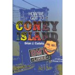 How We Got to Coney Island: The Development of Mass Transpo