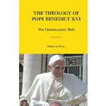 The Theology of Pope Benedict XVI: The Christocentric Shift