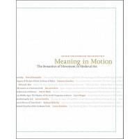 【预订】Meaning in Motion: The Semantics of Movement in Medieval