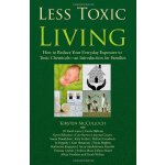 Less Toxic Living: How to Reduce Your Everyday Exposure to