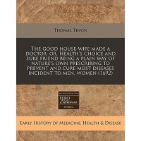 【预订】The Good House-Wife Made a Doctor, Or, Health's Choice