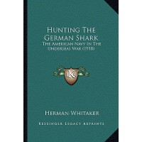 【�A�】Hunting the German Shark: The American Navy in the Under