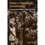 "Hitler's ""National Community"": Society and Culture in Nazi"