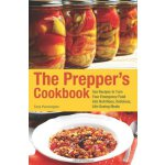The Prepper's Cookbook: 300 Recipes to Turn Your Emergency