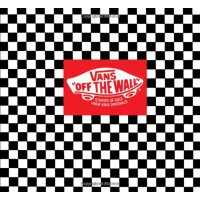Vans: Off the Wall: Stories of Sole from Vans Originals [IS