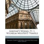 【预订】Goethe's Works: PT. 1. Wilhelm Meister's Travels 978114