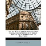 【预订】Architects of English Literature: Biographical Sketches