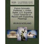 Patrick Schmaltz, Petitioner, v. United States. U.S. Suprem