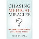 【预订】Chasing Medical Miracles: The Promise and Perils of Cli