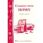 Cooking with Honey: Storey Country Wisdom Bulletin A-62 [IS